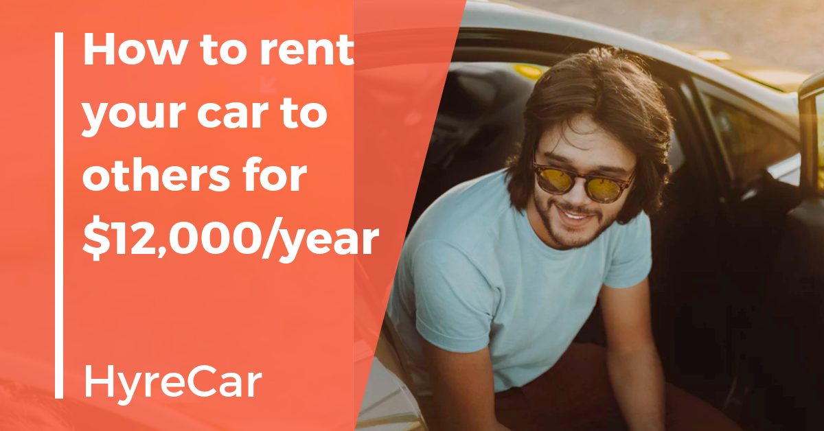 Rent your car out to someone for an extra $12,000/year