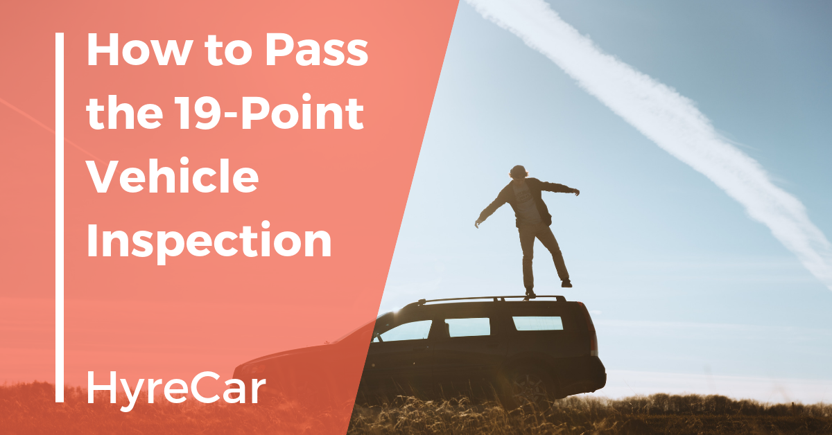 How To Pass The 19 Point Vehicle Inspection Hyrecar