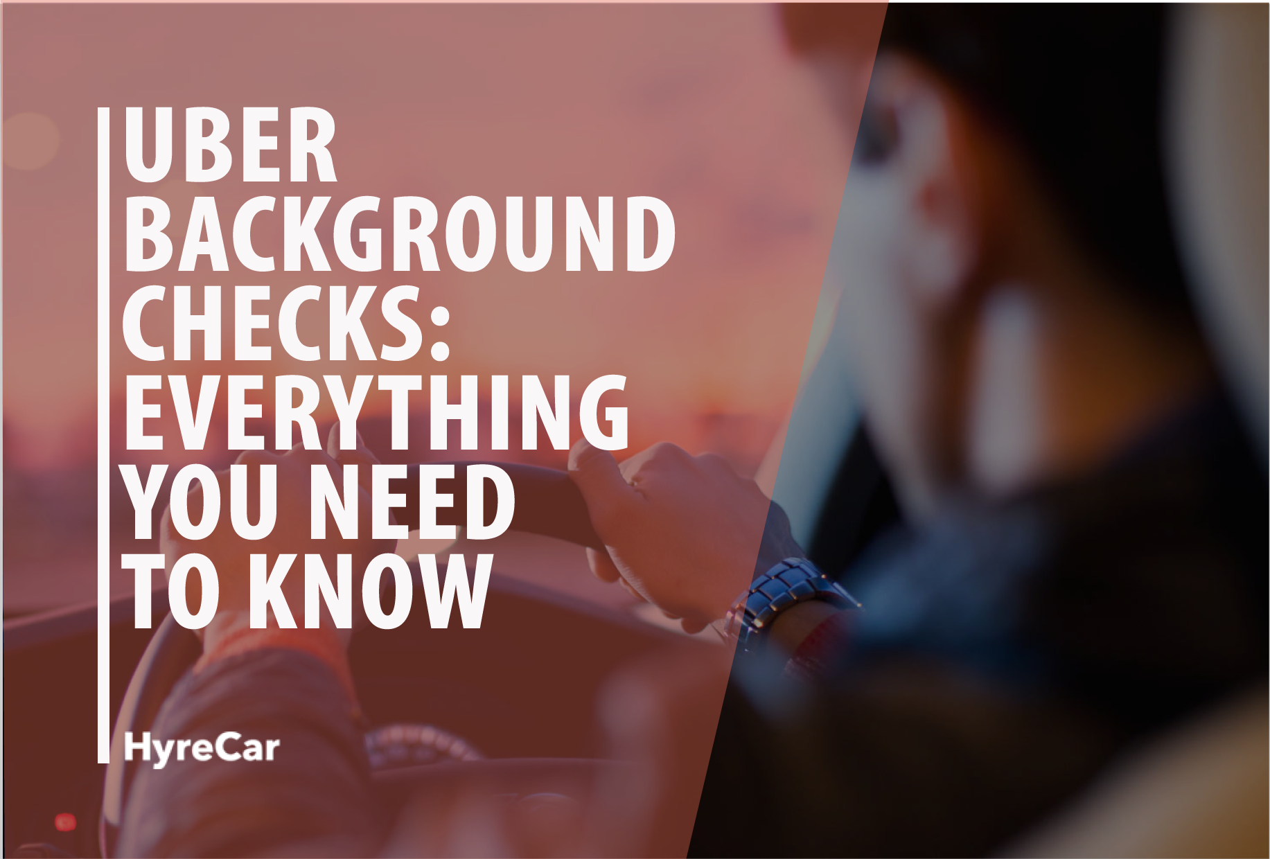 Uber Background Checks: Everything You Need To Know